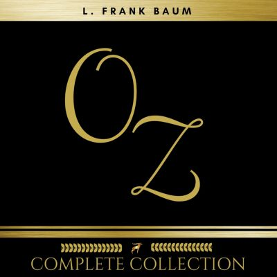 Oz: The Complete Collection (All 14 Audiobooks), L. Frank Baum