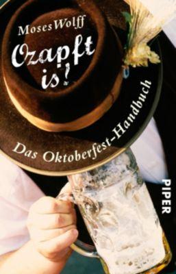 Ozapft is! - Das Oktoberfest-Handbuch - Moses Wolff |