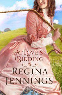 Ozark Mountain Romance: At Love's Bidding (Ozark Mountain Romance Book #2), Regina Jennings