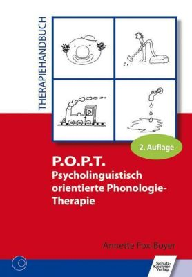 P.O.P.T. Psycholinguistisch orientierte Phonologie-Therapie - Annette Fox-Boyer pdf epub