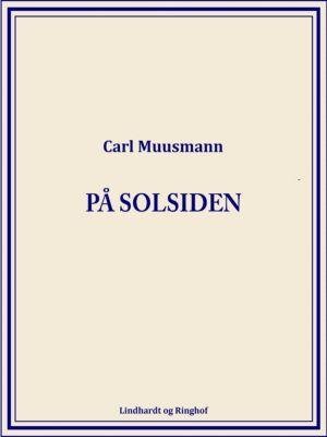 På solsiden, Carl Muusmann