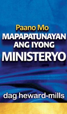 Paano Mo Mapapatunayan Ang Iyong Ministeryo, Dag Heward-Mills