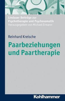 Paarbeziehungen und Paartherapie, Reinhard Kreische