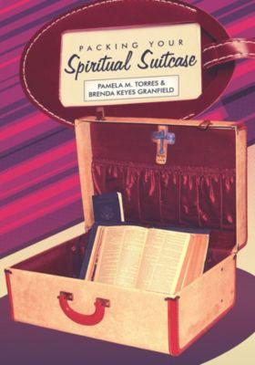 Packing Your Spiritual Suitcase, Brenda Keyes Granfield, Pamela M. Torres