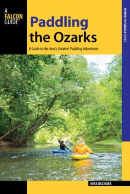 Paddling the Ozarks, Mike Bezemek