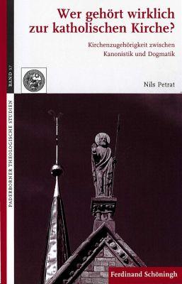 Paderborner Theologische Studien: Wer gehört wirklich zur katholischen Kirche?, Nils Petrat