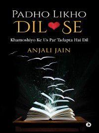 Padho Likho Dil Se, Anjali Jain