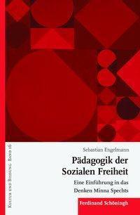 Pädagogik der Sozialen Freiheit - Sebastian Engelmann |