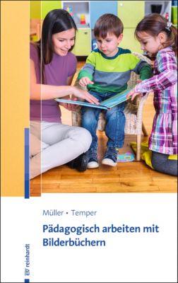 Pädagogisch arbeiten mit Bilderbüchern, Thomas Müller, Anette Temper