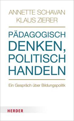 Pädagogisch denken, politisch handeln, Annette Schavan, Klaus Zierer
