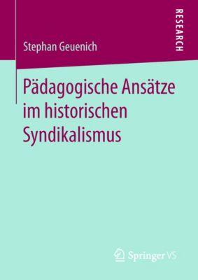 Pädagogische Ansätze im historischen Syndikalismus, Stephan Geuenich