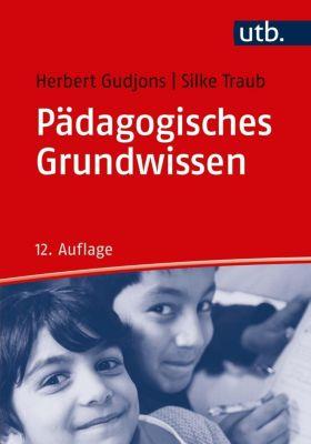 Pädagogisches Grundwissen, Herbert Gudjons, Silke Traub