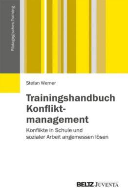 Pädagogisches Training: Trainingshandbuch Konfliktmanagement, Stefan Werner