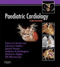Paediatric Cardiology, Robert H. Anderson, Edward J. Baker, Michael L. Rigby, Daniel Penny, Gil Wernovsky, Andrew Redington