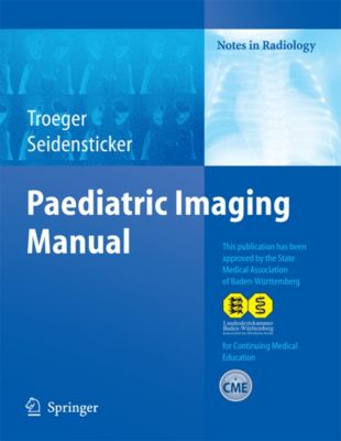Paediatric Imaging Manual, Jochen Tröger, Peter R. Seidensticker