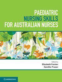 Paediatric Nursing Skills for Australian Nurses, Elizabeth Forster, Jennifer Fraser