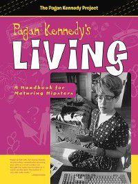 Pagan Kennedy Project: Pagan Kennedy's Living, Pagan Kennedy