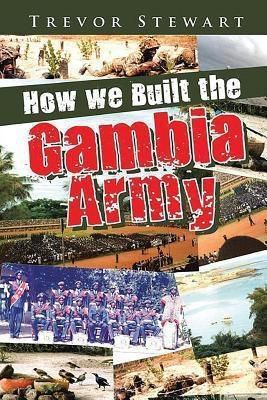 PageTurner, Press and Media: How We Built the Gambia Army, Trevor Stewart