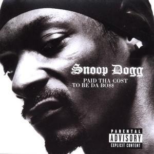 Paid Tha Cost To Be Da Bo$$, Snoop Dogg