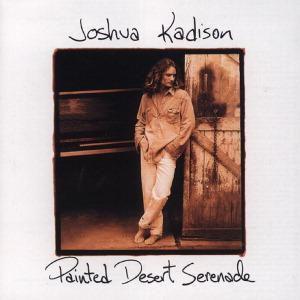 Painted Desert Serenade, Joshua Kadison