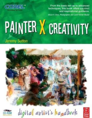Painter X Creativity, w. CD-ROm, Jeremy Sutton