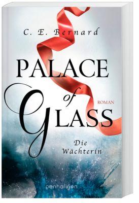 Palace of Glass - Die Wächterin, C. E. Bernard