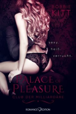 Palace of Pleasure: Palace of Pleasure: Club der Milliardäre, Bobbie Kitt