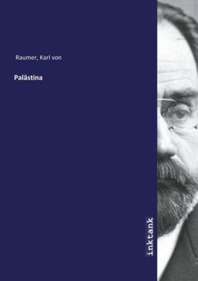 Palastina - Karl von Raumer |