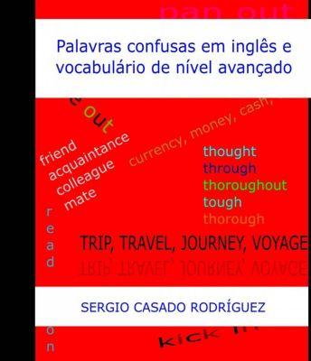 Palavras confusas em inglês e vocabulário de nível avançado, Sergio Casado Rodríguez