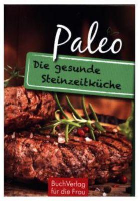 Paleo. Die gesunde Steinzeitküche - Carola Ruff |
