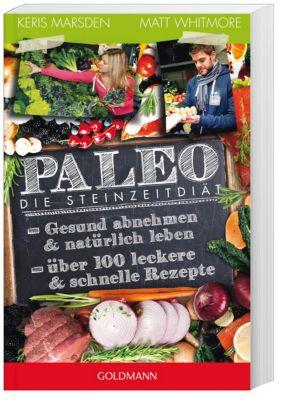 Paleo - Die Steinzeitdiät, Keris Marsden, Matt Whitmore