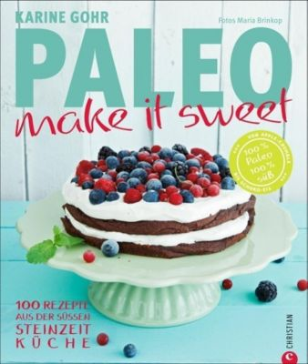 Paleo - make it sweet, Karine Gohr
