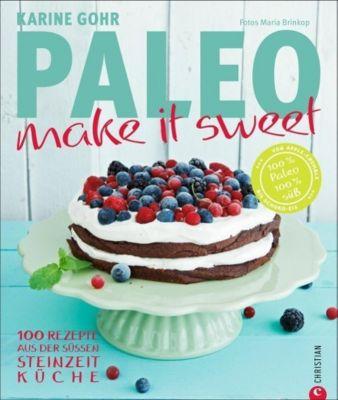 Paleo - make it sweet, Karine Gohr