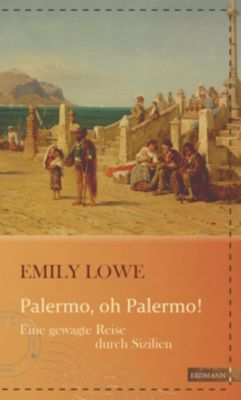 Palermo, oh Palermo!, Emily Lowe