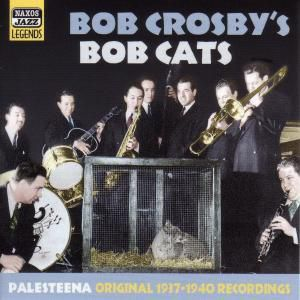 Palesteena, Bob's Bob Cats Crosby