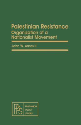 Palestinian Resistance, John W. Amos