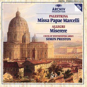 Palestrina: Missa Papae Marcelli / Allegri: Miserere, Westminster Abbey Choir, S. Preston
