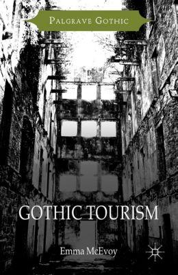 Palgrave Gothic: Gothic Tourism, Emma McEvoy