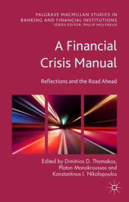Palgrave Macmillan Studies in Banking and Financial Institutions: A Financial Crisis Manual