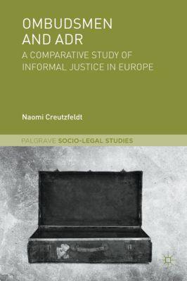 Palgrave Socio-Legal Studies: Ombudsmen and ADR, Naomi Creutzfeldt