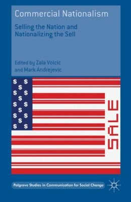 Palgrave Studies in Communication for Social Change: Commercial Nationalism