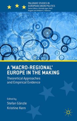 Palgrave Studies in European Union Politics: A 'Macro-regional' Europe in the Making