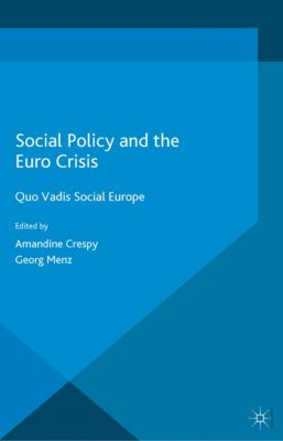 Palgrave Studies in European Union Politics: Social Policy and the Eurocrisis