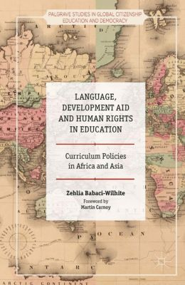 Palgrave Studies in Global Citizenship Education and Democracy: Language, Development Aid and Human Rights in Education, Zehlia Babaci-Wilhite