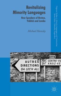 Palgrave Studies in Minority Languages and Communities: Revitalizing Minority Languages, Michael Hornsby