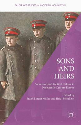 Palgrave Studies in Modern Monarchy: Sons and Heirs