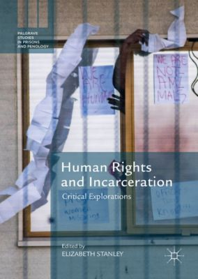 Palgrave Studies in Prisons and Penology: Human Rights and Incarceration