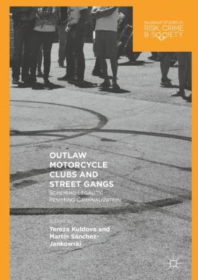 Palgrave Studies in Risk, Crime and Society: Outlaw Motorcycle Clubs and Street Gangs