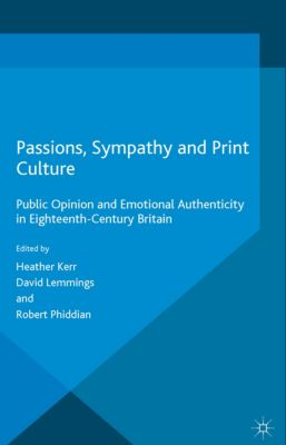 Palgrave Studies in the History of Emotions: Passions, Sympathy and Print Culture