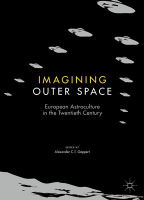 Palgrave Studies in the History of Science and Technology: Imagining Outer Space